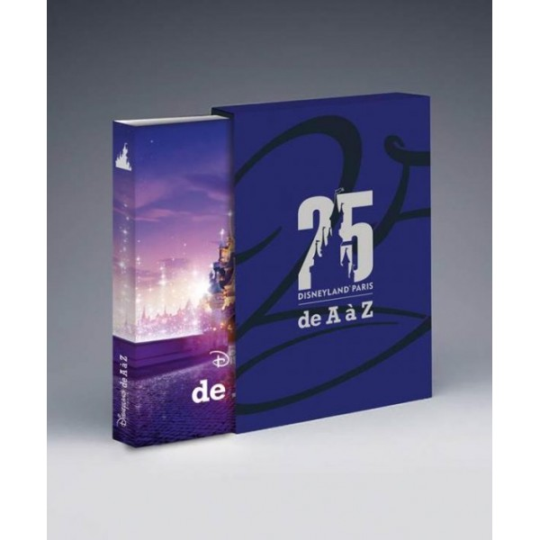 Disneyland Paris from A to Z 25th Anniversary Book